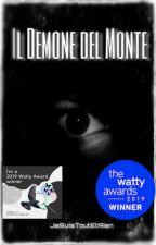 IL DEMONE DEL MONTE by JeSuisToutEtRien