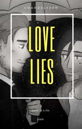 Love Lies. (Ziam) by ChandelySon