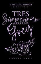 Tres Zimmerman para una Grey (Parte 3) by cinthyasarriaof