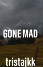 Gone Mad ( Hayes Grier & Tanner Fox Fanfic) by sleepytwinknotreally