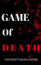 Game of Death [COMPLETED √] by UnforgettableFlowers