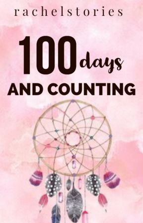 100 days and counting by dreaming_star_