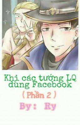 [LQM] Khi các tướng LQ dùng Facebook (Phần 2)
