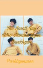 The Small Guy Who Named Byun Baekhyun  by parkbyunniee
