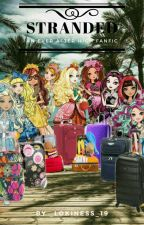 Ever After High: Stranded (#EAHWattyAwards2018) by _Lokiness_19
