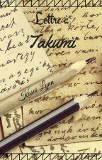Lettre à Takumi by Kasai_Lynn