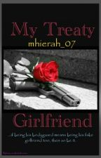 MY TREATY GIRLFRIEND by mhierah_07
