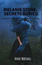Melanie Stone: Secrets Buried (Under Construction) by annemarshallofficial