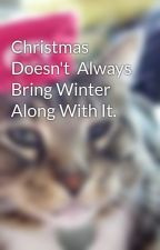 Christmas  Doesn't  Always Bring Winter Along With It. by purrvertcat