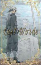 Last Words {English | Naruto} by Storywriter_Akai