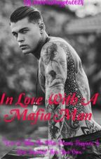 In Love With A Mafia Man by everlastingpeace24