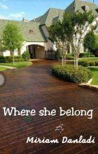 Where She Belong. by miriamdanladi
