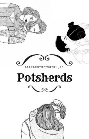 Potsherds by Littlestupidgirl_13