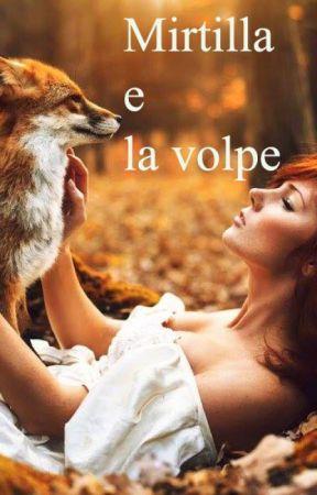 Mirtilla e la volpe- One Shot by _CappuccettoRosso