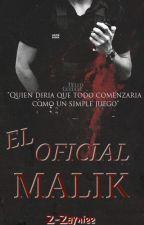 El oficial Malik© → z.m; au  | Finalizado✔ by Z-Zayniee