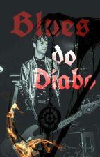 Blues do Diabo by Hyldencontos