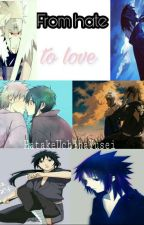 From hate to love by AnimeLover0210