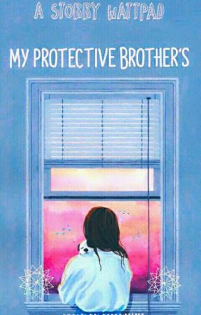 My Protective Brother'S ✔ by BeeryMint