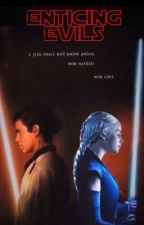 Enticing Evils || A Star Wars Fanfiction by BlazingPotterHead