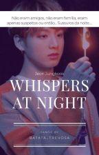 Whispers At Night. { JJK } by Batata_Trevosa