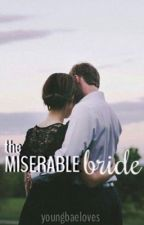 The Miserable Bride by Youngbaeloves