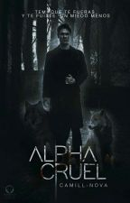 Alpha Cruel  by Camill-Nova