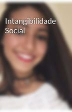 Intangibilidade Social by AlcantarinoAlexia