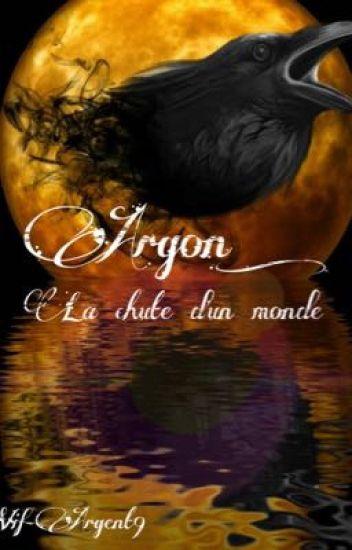 Argon : la chute d'un monde