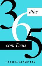 365 dias com Deus - PARTE 1 by Jessie_Alcantara