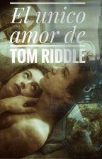 El único amor de Tom Riddle by Paula_Aster