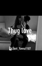 Thug Love by Just_Yanna1107