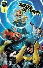 Birds of Prey I Catastrophe Awaits I Volume 1 [2019] by XANDERSPAGE