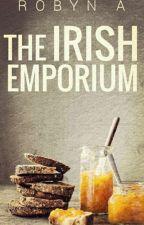 The Irish Emporium by RobynTheWriter827