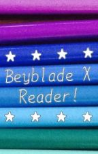 Beyblade x Reader! by Destiny-Kun