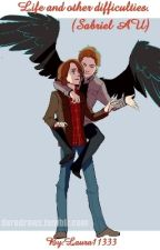 Life and other difficulties.(Sabriel AU) by Laura11333