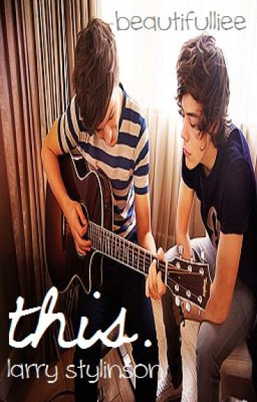 This. (Larry Stylinson)