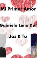 Mi Primer Amor by GabyLuna2002