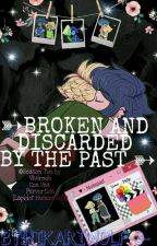 -»BROKEN AND DISCARDED BY THE PAST«-  by HikariWolf3