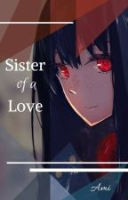 Sister of a Love by Amyuqi