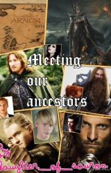 meeting our ancestors( lOTR fan fiction)  by daughter_of_Sauron