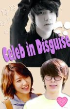 Celeb in Disguise (Short Story) by loving_secretly