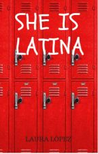 She is latina by LauraLopez261