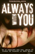 ALWAYS WITH YOU |°| Newt y tú |°| (Actualizaciones Lentas) by Fabileria1924