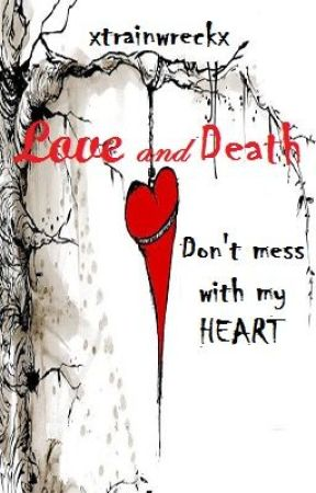 Love and Death by XtrainwreckX