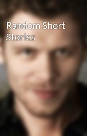 Random Short Stories by kit_kat513