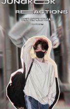 『«¦° Jungkook's  Reaction °¦»』【«¦ Terminada¦»】 by namjoonie946