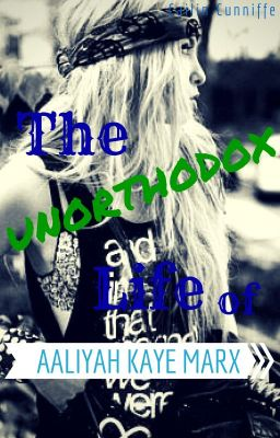 The Unorthodox Life of Aaliyah Kaye Marx
