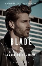 Blade (Savage Wolves MC) #1 by renacollins
