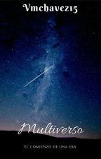 Multiverso: Inicio de una era (1) by Vmchavez15