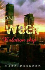 One Week Relationship(One-shot) by CareLessNerd